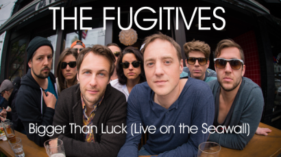 "The Fugitives ""Bigger Than Luck"""