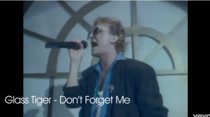 "Glass Tiger ""Don't Forget Me"""